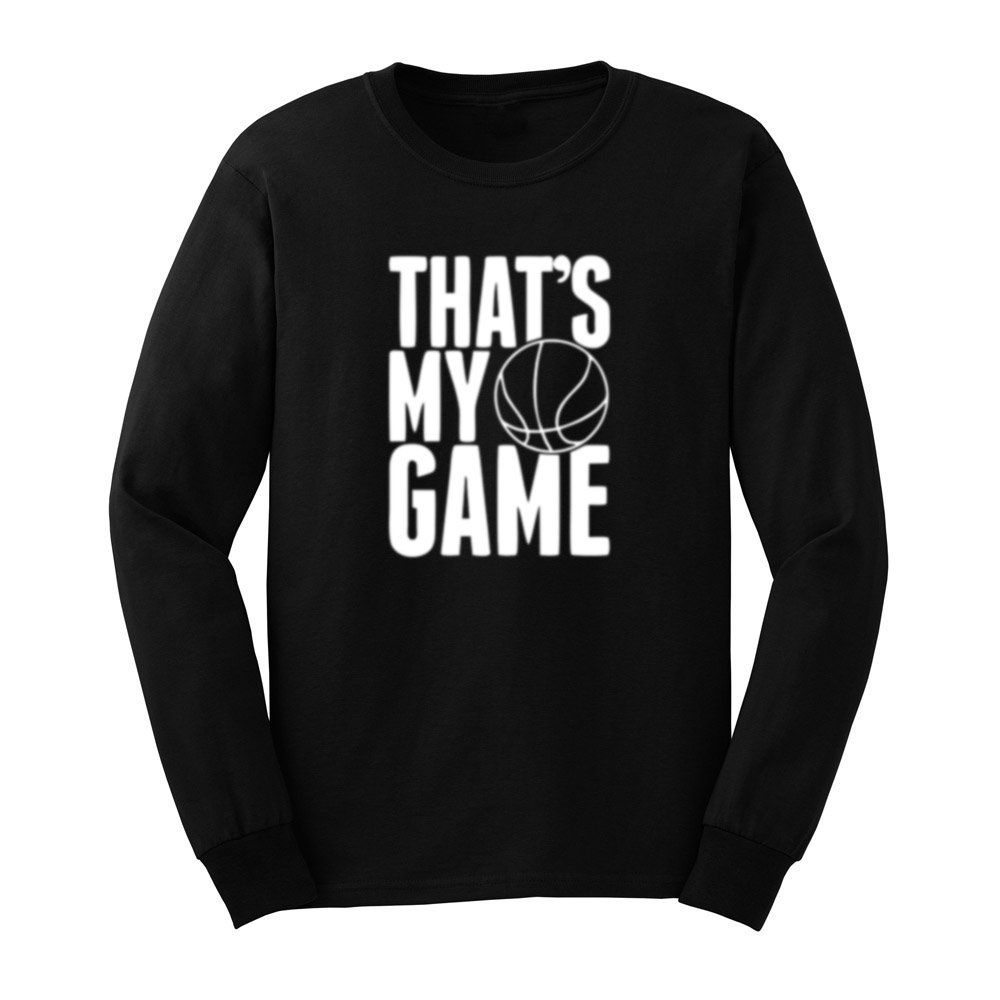 S That S My Game Basketball T Shirts Casual Tee