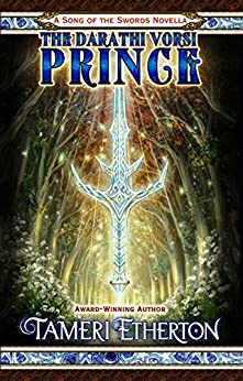 The Darathi Vorsi Prince (Song of the Swords Book 3) by [Etherton, Tameri]