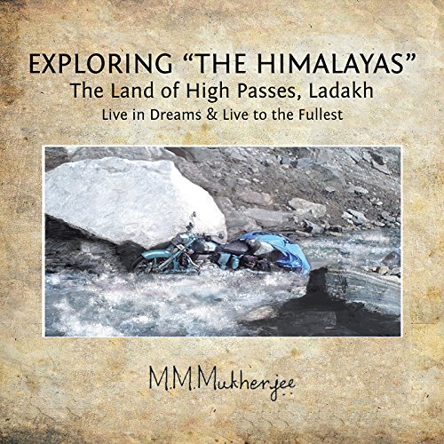 """Exploring """"The Himalayas"""": The Land of High Passes, Ladakh"""