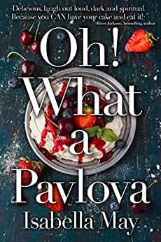 Oh! What a Pavlova by [May, Isabella]