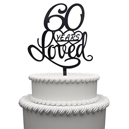 Amazon 60 Years Loved Cake Topper For Birthday Or 60TH