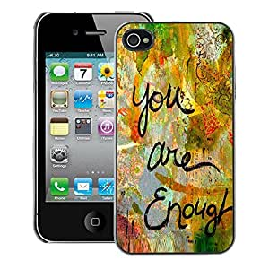 A-type Arte & diseño plástico duro Fundas Cover Cubre Hard Case Cover para iPhone 4 / 4S (Are Enough Love Quote Paint Funny)