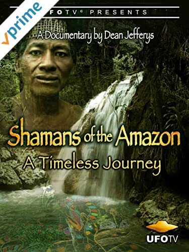 Shamans of the Amazon - A Timeless Journey