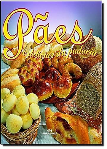 Paes E Delicias Da Padaria: Vários Autores: 9788506032923: Amazon.com: Books