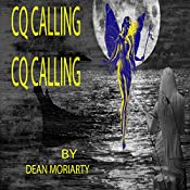 CQ calling, CQ calling: Zen and the Gang, Book 5 | Dean Moriarty