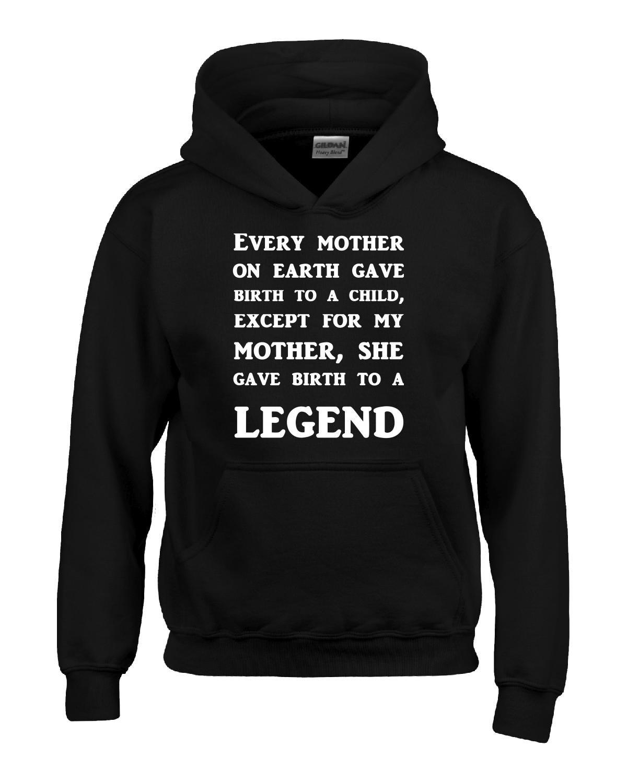 She gave Birth to a Legend Sweatshirt My Mom
