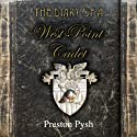 The Diary of a West Point Cadet: Captivating and Hilarious Stories for Developing the Leader Within You Audiobook by Preston George Pysh Narrated by Jack Hicks