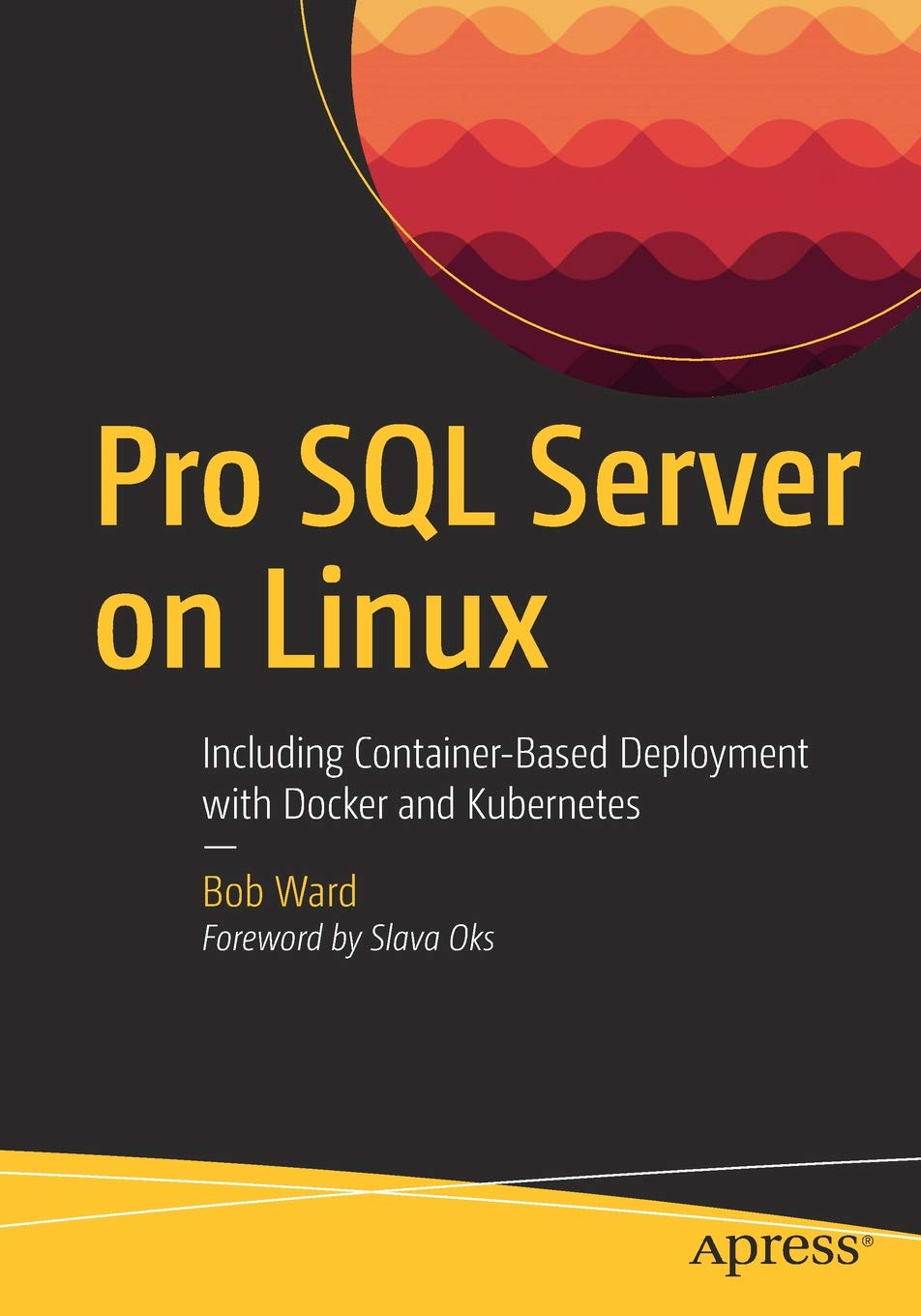 Pro SQL Server on Linux: Including Container-Based