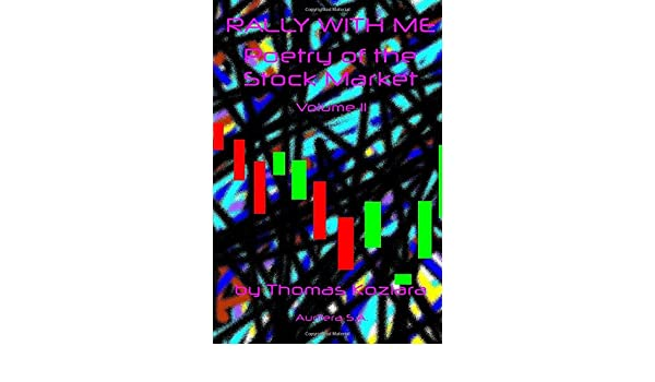 Rally With Me: Poetry of the Markets Volume VII