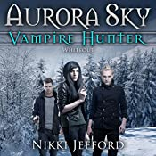 Whiteout: Aurora Sky: Vampire Hunter, Volume 5 | Nikki Jefford