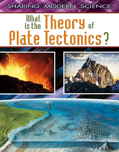 (What Is the Theory of Plate Tectonics? (Shaping Modern Science))