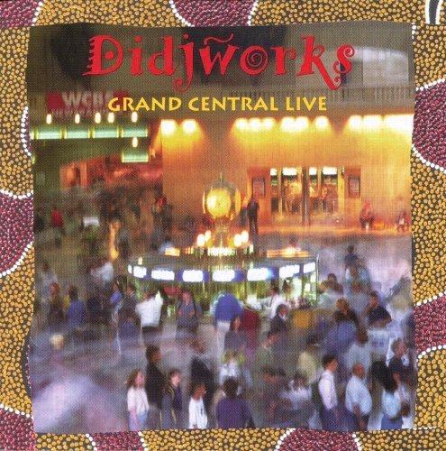 Grand Central Live by Didjworks (1995-05-09)