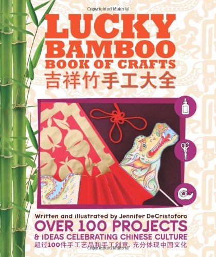 Lucky Bamboo Book Of Crafts Over 100 Projects Ideas Celebrating