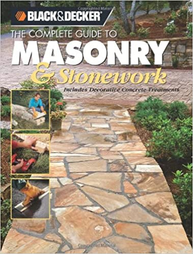 Black & Decker The Complete Guide to Masonry & Stonework: