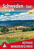 Rother Wanderführer / Schweden Süd: Von Skåne und Småland über Stockholm bis Dalarna. 50 Touren. Mit GPS-Tracks.