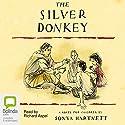 The Silver Donkey Audiobook by Sonya Hartnett Narrated by Richard Aspel