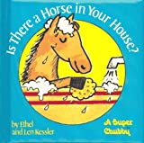 Is There a Horse in Your House?, Ethel Kessler, 0671705407
