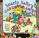 Snarly Sally's Garden of ABC, Barbara Briggs-Ward, 1890621307