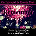Remember: Protectors of the Elemental Magic Volume 1 Audiobook by Marnie Cate Narrated by Hannah Pralle