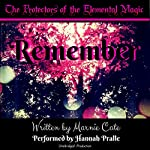 Remember: Protectors of the Elemental Magic Volume 1 | Marnie Cate