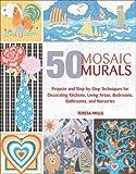 50 Mosaic Murals, Teresa Mills, 1570763631