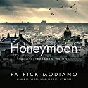 Honeymoon Audiobook by Patrick Modiano Narrated by Bronson Pinchot