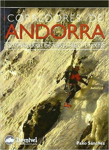 Corredores de Andorra - 126 itinerarios de hielo, mixto y ...