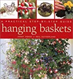 Hanging Baskets: A Practical Step-By-Step Guide