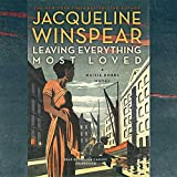 Leaving Everything Most Loved (Maisie Dobbs Mysteries)