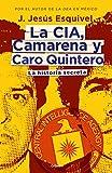 La CIA, Camarena y Caro Quintero.