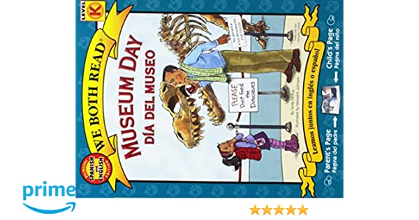 Amazon.com: Museum Day/Dia del Museo: Spanish/English Bilingual Edition (We Both Read - Level K) (English and Spanish Edition) (9781601150646): Sindy McKay, ...
