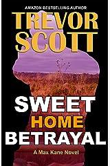 Sweet Home Betrayal (Max Kane Series Book 5) Kindle Edition
