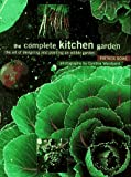 img - for The Complete Kitchen Garden: The Art of Designing and Planting an Edible Garden book / textbook / text book