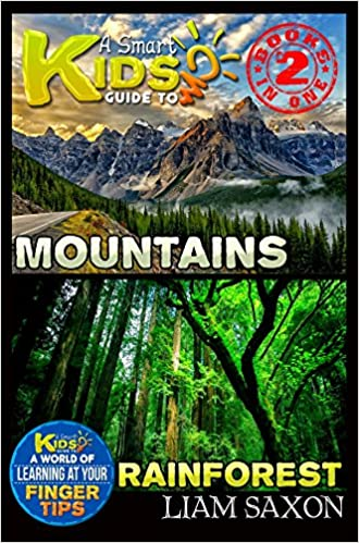 Download online A Smart Kids Guide To MOUNTAINS AND RAINFOREST: A World Of Learning At Your Fingertips PDF