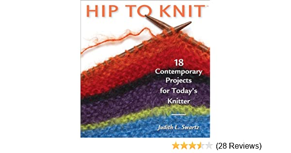 Hip To Knit Hip To Series Judith Swartz 9781931499217
