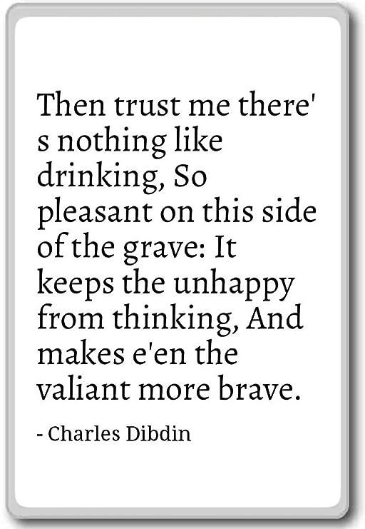 Entonces confía en mí no hay nada de como potable,... - Charles ...