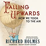 Falling Upwards: How We Took to the Air (Library Edition)