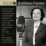 Kathleen Ferrier Remembered [Kathleen Ferrier; Bruno Walter; Gerald Moore; Frederick Stone] [Somm: SOMMCD 264]