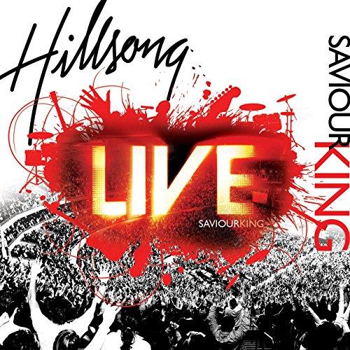 Hillsong - Saviour King (2007)