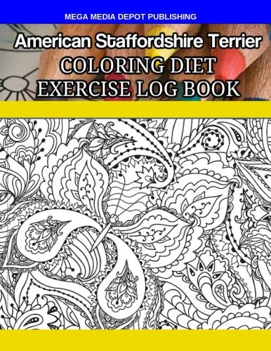 Download American Staffordshire Terrier Coloring Diet Exercise Log Book pdf epub