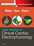 Case Studies in Clinical Cardiac Electrophysiology, 1e