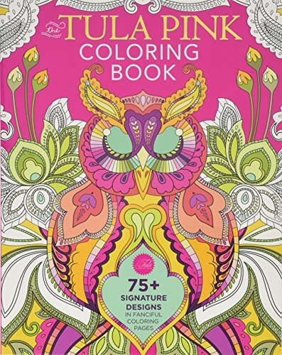 The Tula Pink Coloring Book: 75+ Signature Designs in Fanciful Coloring Pages from F&W Media