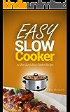 Easy Slow Cooker: 21 Best Easy Slow Cooker Recipes (Crockpot Recipes, Casseroles, Stews, Pot Roast)