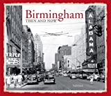 Birmingham Then and Now®