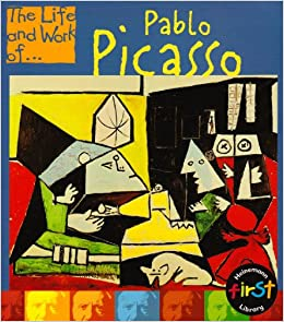 Book The Life and Work of Pablo Picasso (The Life and Work Of...)