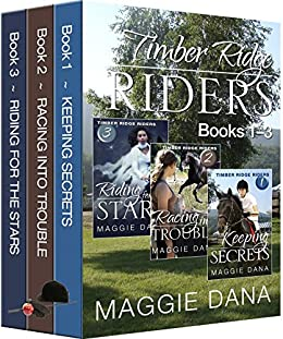 Timber Ridge Riders Boxed Set: Keeping Secrets, Racing into Trouble, Riding for the Stars by [Dana, Maggie]