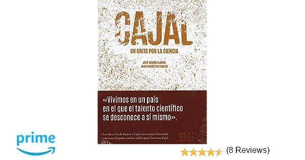 Cajal: Un grito por la ciencia (Lienzos y Matraces): Amazon.es: José Ramón Alonso Peña, Juan Andrés de Carlos Segovia, Santiago Ramón y Cajal, ...