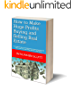 How to Make Huge Profits Buying and Selling Real Estate: Learn what it takes to identify and purchase properties with high resale value and selling them for a huge profit. (English Edition)