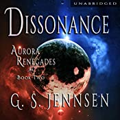Dissonance: Aurora Renegades, Book 2 | G. S. Jennsen