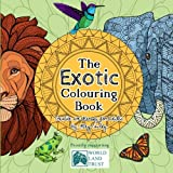 The Exotic Colouring Book: Creative Art Therapy For Adults (Colouring Books for Grownups) (Volume 6)
